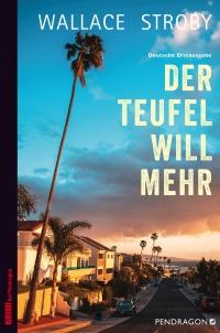 Wallace Stroby - Der Teufel will mehr (Pendragon Verlag, 2019)
