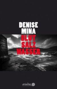 Denise Mina - Blut Salz Wasser (Ariadne Krimi, 2018)