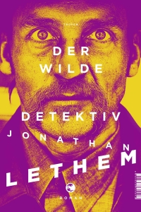 Jonathan Lethem - Der wilde Detektiv (Tropen, 2019)