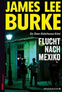 James Lee Burke - Flucht nach Mexiko (Pendragon Verlag, 2018)