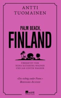 Antti Tuomainen - Palm Beach, Finland (Rowohlt, 2019)