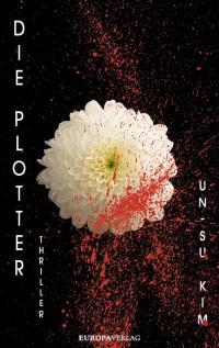Kim Un-Su - Die Plotter (Europa Verlag, 2018)