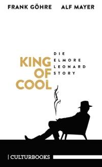 Frank Göhre, Alf Mayer - King Of Cool (Culturbooks, 2019)