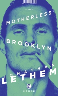 Jonathan Lethem - Motherless Brooklyn (Tropen, 2019)