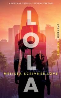 Melissa Scrivner Love - Lola (Suhrkamp, 2019)