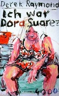 Derek Raymond - Ich war Dora Suarez (pulp master, 1999)
