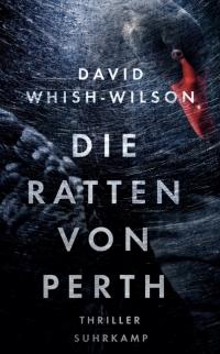 David Whish-Wilson - Die Ratten von Perth (Suhrkamp, 2017)