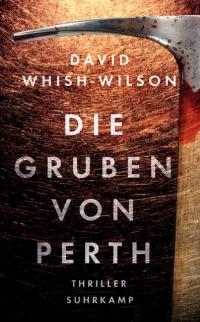 David Whish-Wilson - Die Gruben Von Perth (Suhrkamp, 2018)