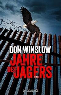 Don Winslow - Jahre des Jägers (Droemer, 2019)