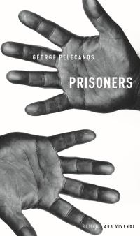George Pelecanos - Prisoners (Ars Vivendi, 2019)