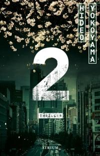 Hideo Yokoyama - 2 (Atrium Verlag, 2019)