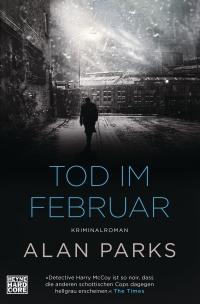 Alan Parks - Tod im Februar (Heyne Hardcore, 2019)