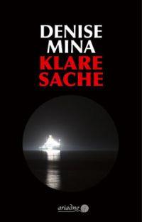 Denise Mina - Klare Sache (Ariadne, 2019)