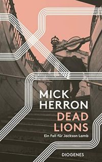 Mick Herron - Dead Lions (Diogenes, 2019)
